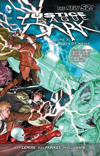 Justice League Dark Vol. 3 The Death Of Magic (The New 52)
