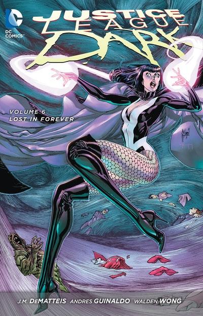Justice League Dark Vol. 6 (The New 52)