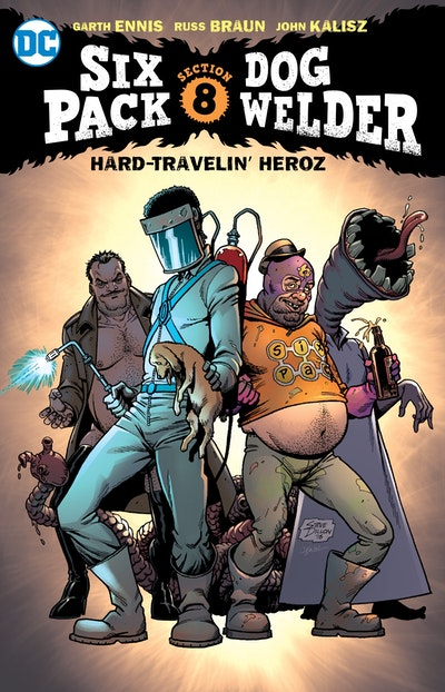 Sixpack & Dogwelder Hard Travelin' Heroz