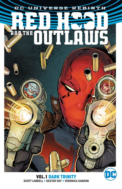 Red Hood And The Outlaws Vol. 1 Dark Trinity (Rebirth)