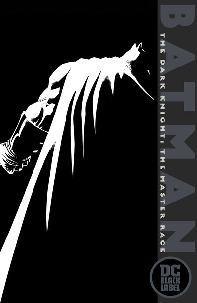 Batman The Dark Knight The Master Race (Dc Black Label Edition)