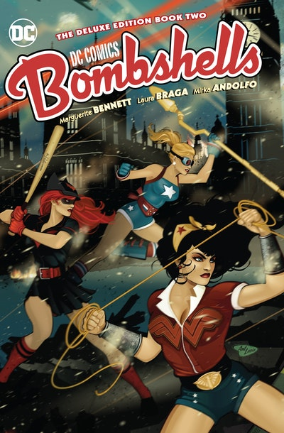 DC Bombshells The Deluxe Edition Book Two