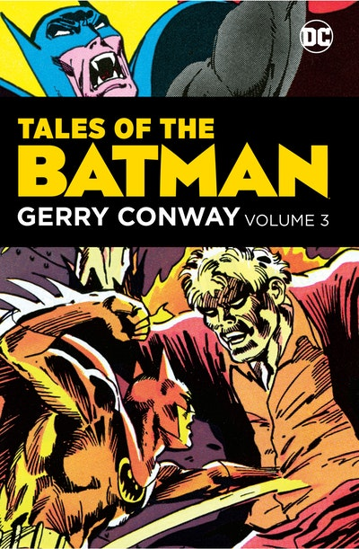 Tales of the Batman Gerry Conway Vol. 3
