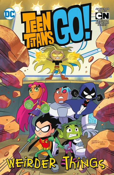 Teen Titans Go! Weirder Things