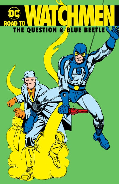 Road to Watchmen The Question & Blue Beetle