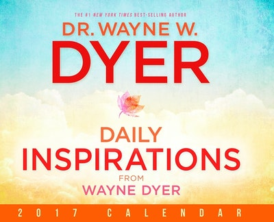 Daily Inspiration from Wayne Dyer 2017 Calendar