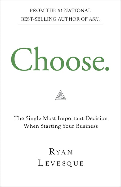 choose the single most important decision when starting your business