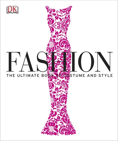 Fashion~ The Ultimate Book Of Costume And Style