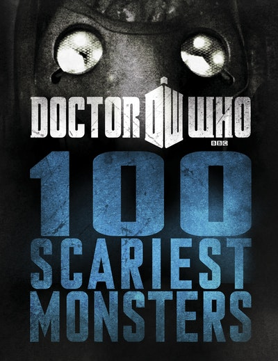 Doctor Who~ 100 Scariest Monsters