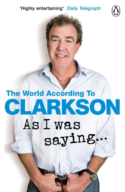As I Was Saying... The World According to Clarkson Volume 6