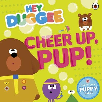 Hey Duggee: Cheer Up, Pup