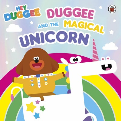 Hey Duggee: Duggee and the Magical Unicorn