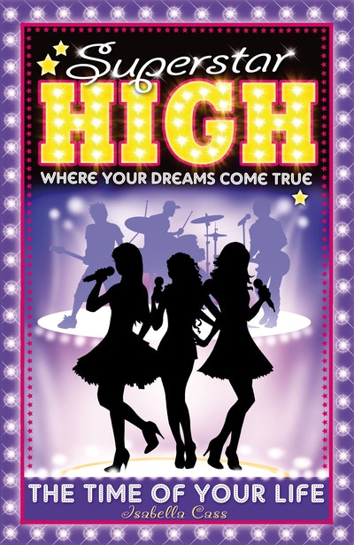 Superstar High: The Time of Your Life
