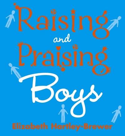 Raising and Praising Boys