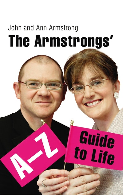 The Armstrongs' A-Z Guide to Life