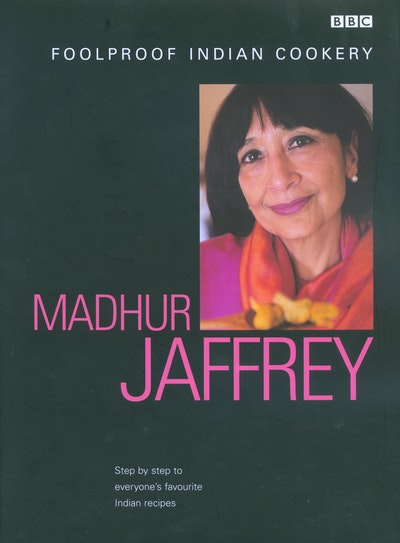 Madhur Jaffrey's Foolproof Indian Cookery