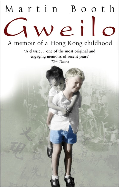 Gweilo: Memories Of A Hong Kong Childhood