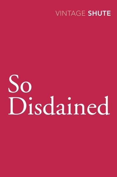 So Disdained
