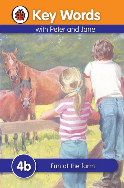Ladybird Key Words With Peter And Jane: 4b - Fun At The Farm