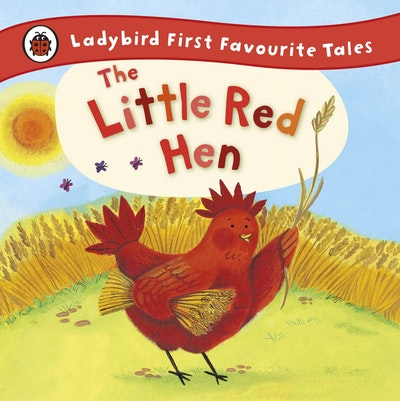 Ladybird First Favourite Tales~ The Little Red Hen