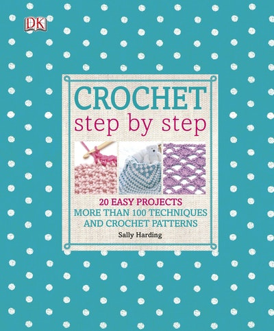 Step By Step Crochet By Sally Harding Penguin Books Australia