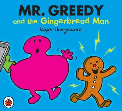 Mr Men and Little Miss: Mr Greedy and the Gingerbread Man