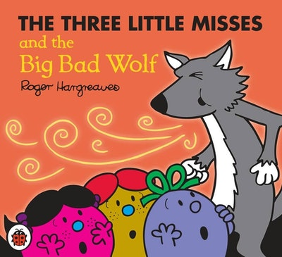 Mr Men and Little Miss: Three Little Misses and the Big Bad Wolf