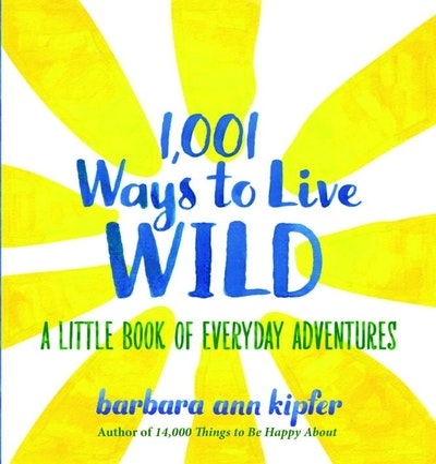 1,001 Ways To Live Wild