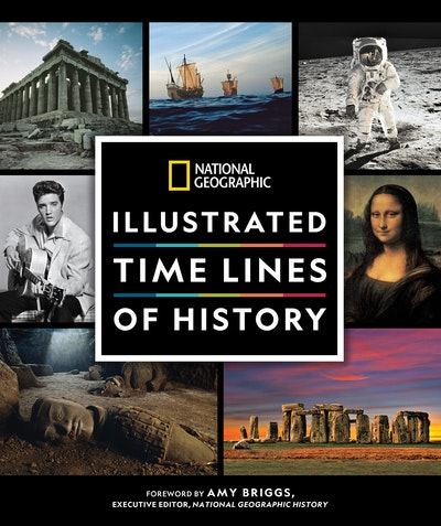 National Geographic Illustrated Time Lines of History