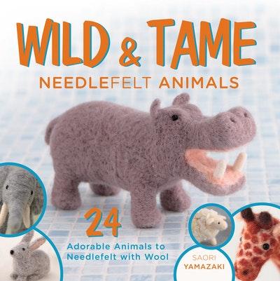 Wild and Tame Needlefelt Animals
