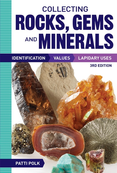 Collecting Rocks, Gems and Minerals