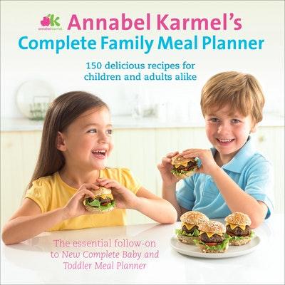 Annabel Karmel's Complete Family Meal Planner