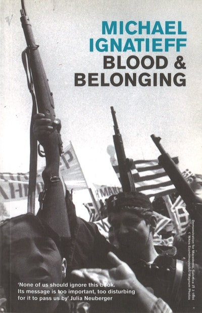 a review of blood and belonging by michael ignatieff Blood and belonging: journeys into the new nationalism michael ignatieff, author farrar reviews fiction nonfiction.