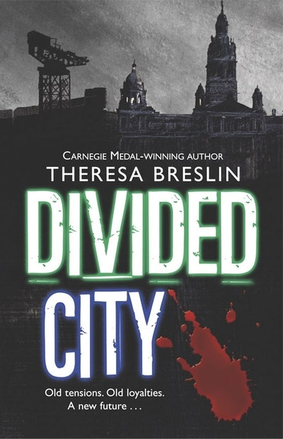 divided city Adèle geras is impressed by the heady blend of football, friendship and religion  in theresa breslin's glasgow tale, divided city.
