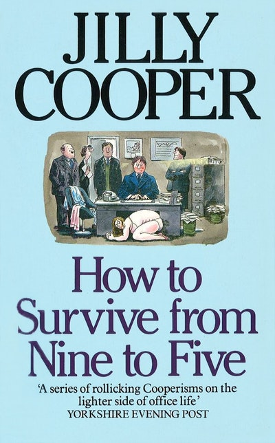 How To Survive From Nine To Five