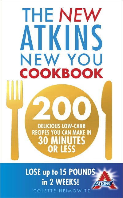 The New Atkins New You Cookbook