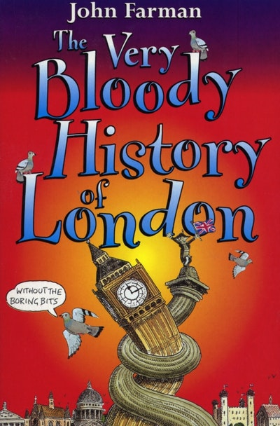 The Very Bloody History Of London
