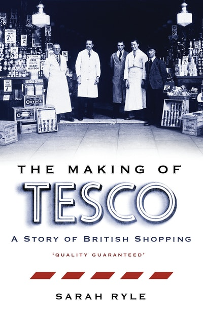 Making of Tesco, The: A Story of British Shopping