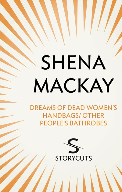 Dreams of Dead Women's Handbags / Other People's Bathrobes (Storycuts)