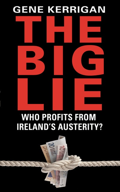 The Big Lie - Who Profits From Ireland's Austerity?