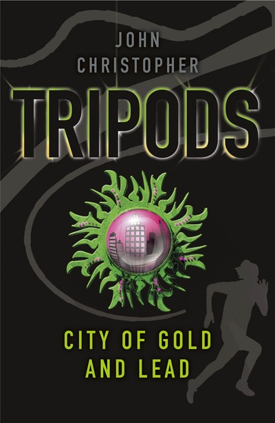 Tripods: The City of Gold and Lead