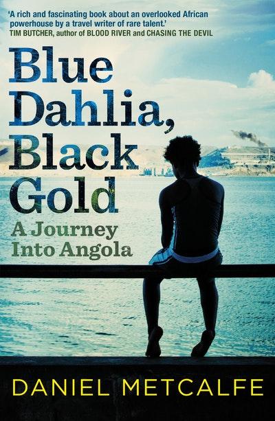 Blue Dahlia, Black Gold