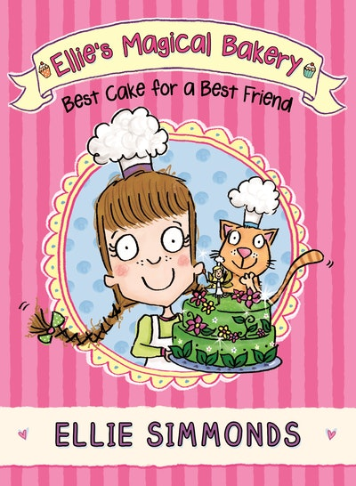 Ellie's Magical Bakery: Best Cake for a Best Friend