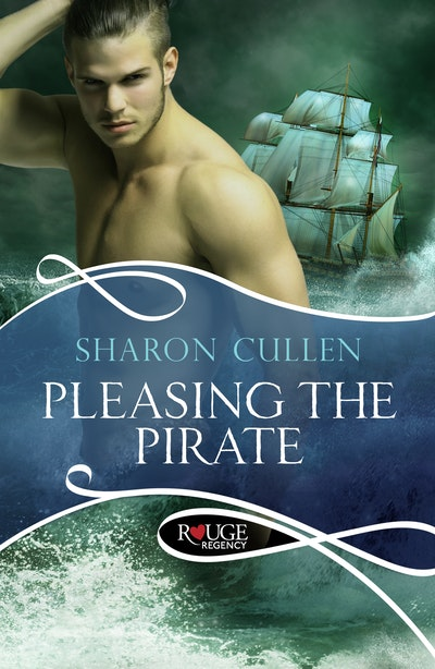 Pleasing the Pirate: A Rouge Regency Romance