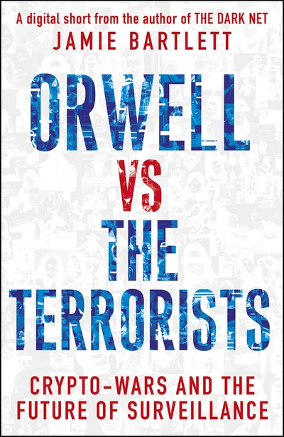 Orwell versus the Terrorists: A Digital Short
