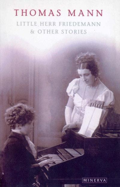 Little Herr Friedmann And Other Stories