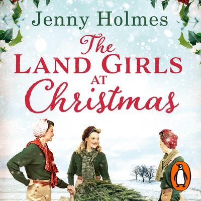 The Land Girls at Christmas