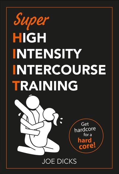 SHIIT: Super High Intensity Intercourse Training