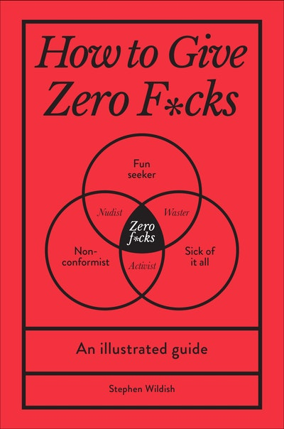 How to Give Zero F*cks