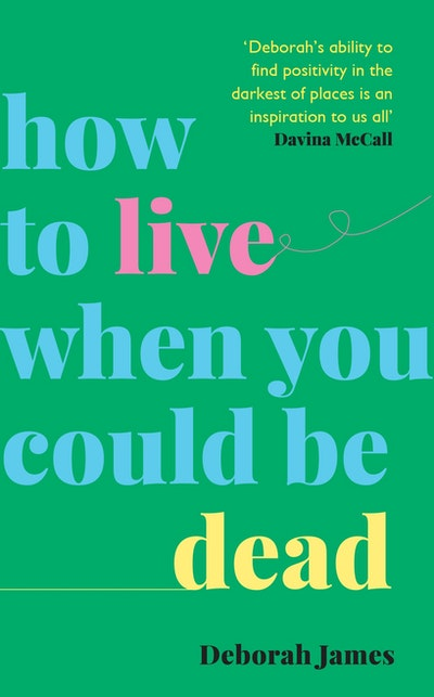 How to Live When You Should Be Dead
